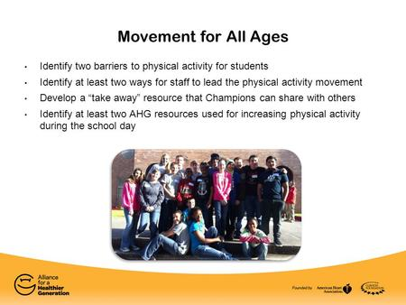 Movement for All Ages Identify two barriers to physical activity for students Identify at least two ways for staff to lead the physical activity movement.
