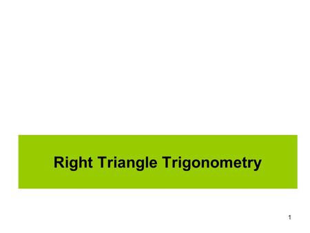 1 Right Triangle Trigonometry. 2 Take a look at the right triangle, with an acute angle, , in the figure below. Notice how the three sides are labeled.