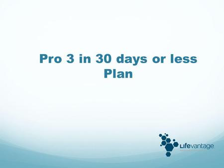 Pro 3 in 30 days or less Plan.