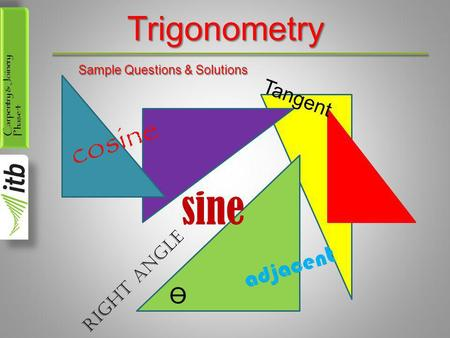 sine Trigonometry cosine adjacent Ө Tangent Right Angle