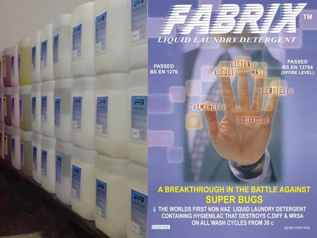 A BREAKTHROUGH IN THE BATTLE AGAINST SUPER BUGS OPC Solutions Limited are distributors of this exciting new detergent called FABRIX™ which has been granted.