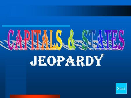 Capitals & States Jeopardy Start.