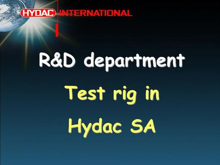 R&D department Test rig in Hydac SA.