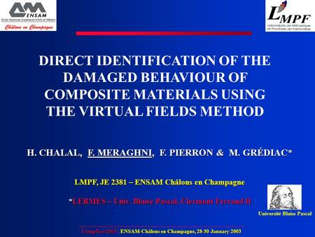 CompTest 2003 : ENSAM-Châlons en Champagne, 28-30 January 2003 DIRECT IDENTIFICATION OF THE DAMAGED BEHAVIOUR OF COMPOSITE MATERIALS USING THE VIRTUAL.