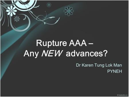 Rupture AAA – Any NEW advances?