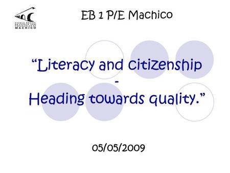 "EB 1 P/E Machico ""Literacy and citizenship - Heading towards quality."" 05/05/2009."