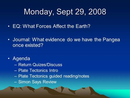 Monday, Sept 29, 2008 EQ: What Forces Affect the Earth?