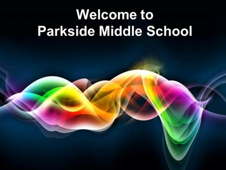 Free Powerpoint Templates Page 1 Free Powerpoint Templates Welcome to Parkside Middle School.