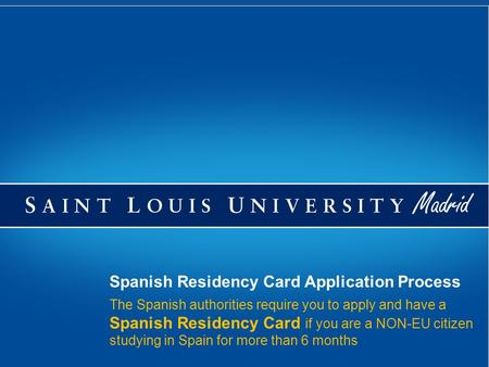 The Spanish authorities require you to apply and have a Spanish Residency Card if you are a NON-EU citizen studying in Spain for more than 6 months Spanish.
