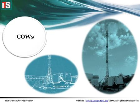 COWs TRIDENT STRUCTURES PVT LTDWEBSITE :