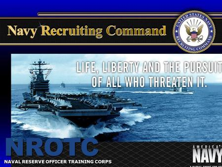 Presentation Title Presented by… Date NAVAL RESERVE OFFICER TRAINING CORPS NROTC.