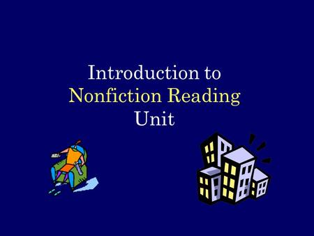 Introduction to Nonfiction Reading Unit. Essential Questions When our curiosity is raised about a topic how do we learn more about it? How do capable.
