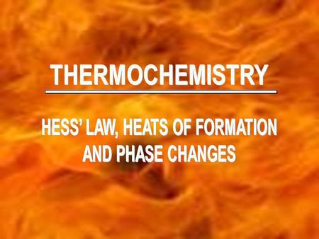 HESS' LAW, HEATS OF FORMATION