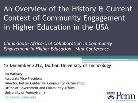 An Overview of the History & Current Context of Community Engagement in Higher Education in the USA China-South Africa-USA Collaboration in Community Engagement.