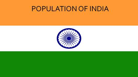 POPULATION OF INDIA. Distribution of India's population DISTIBUTIONOF A POPULATION: IS WHERE AND WHY A COUNTRYS POPULATION LIVES IN CERTAIN PLACES INDIA'S.