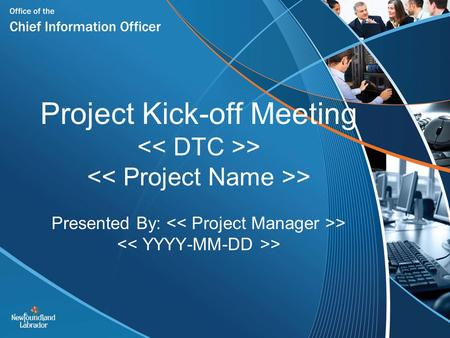 Project Kick-off Meeting << DTC >> << Project Name >> Presented By: << Project Manager >> << YYYY-MM-DD >>