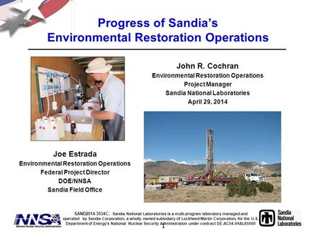 1 Progress of Sandia's Environmental Restoration Operations John R. Cochran Environmental Restoration Operations Project Manager Sandia National Laboratories.