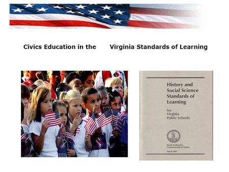 Civics Education in the Virginia Standards of Learning.