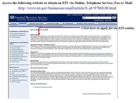 Access the following website to obtain an EIN via Online, Telephone Service, Fax or Mail: