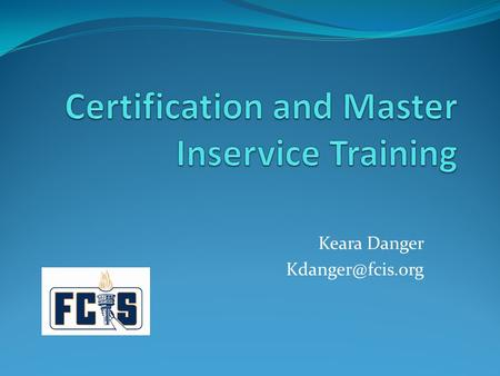Keara Danger Certification Timeline Teacher applies for Temporary Certificate: * Online application at  or * Complete.