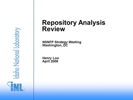 Repository Analysis Review NSNFP Strategy Meeting Washington, DC Henry Loo April 2009.