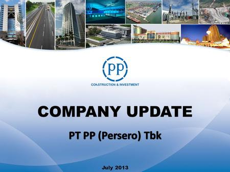 COMPANY UPDATE July 2013. 4 Company Overview 1 2 3 Company Strategy Performance Highlight Stock Performance DAFTAR ISI.