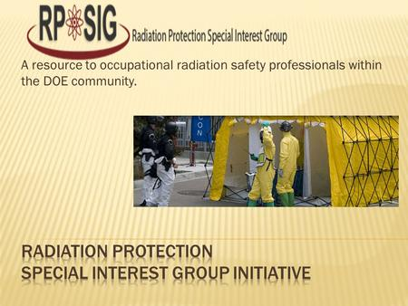 A resource to occupational radiation safety professionals within the DOE community.