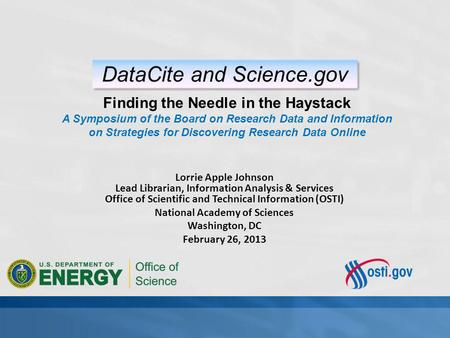 Lorrie Apple Johnson Lead Librarian, Information Analysis & Services Office of Scientific and Technical Information (OSTI) National Academy of Sciences.