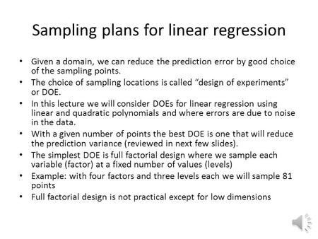 Sampling plans for linear regression Given a domain, we can reduce the prediction error by good choice of the sampling points. The choice of sampling.