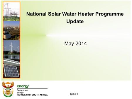National Solar Water Heater Programme Update May 2014 Slide 1.