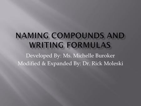 Developed By: Ms. Michelle Buroker Modified & Expanded By: Dr. Rick Moleski.
