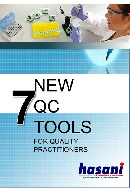 ● NEW QC TOOLS FOR QUALITY PRACTITIONERS. INTRODUCTION The traditional 7 QC Tools are used in ICC activities to uncover the problem, arrange the data,
