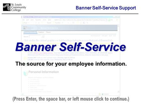 Banner Self-Service The source for your employee information. Banner Self-Service Support.