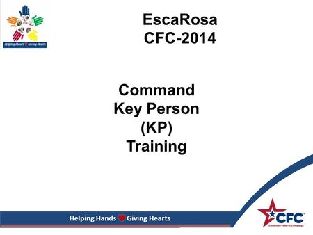 Helping Hands Giving Hearts Command Key Person (KP) Training EscaRosa CFC-2014.