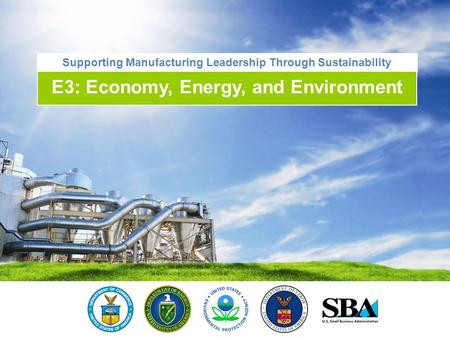 Supporting Manufacturing Leadership Through Sustainability E3: Economy, Energy, and Environment.