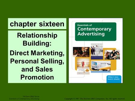 Chapter sixteen Relationship Building: Direct Marketing, Personal Selling, and Sales Promotion McGraw-Hill/Irwin Essentials of Contemporary Advertising.