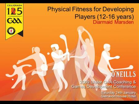 Physical Fitness for Developing Players (12-16 years) Diarmaid Marsden.