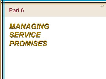 16-1 Part 6 MANAGING SERVICE PROMISES. 16-2 Provider Gap 4.