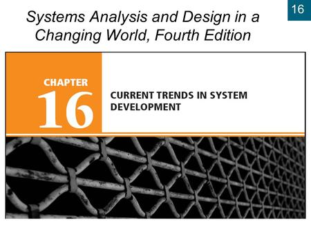 16 Systems Analysis and Design in a Changing World, Fourth Edition.