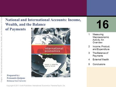 1 of 81 Copyright © 2011 Worth Publishers· International Economics· Feenstra/Taylor, 2/e. Chapter 16: National and International Accounts: Income, Wealth,