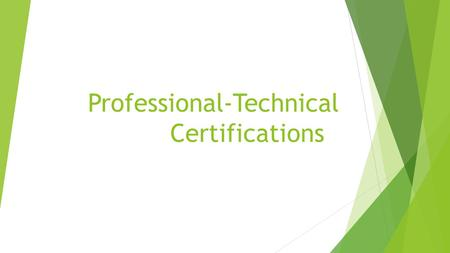 Professional-Technical Certifications. Why you should care…  Certification under the standards specified in Washington Administrative Code (WAC) 131-16-070.