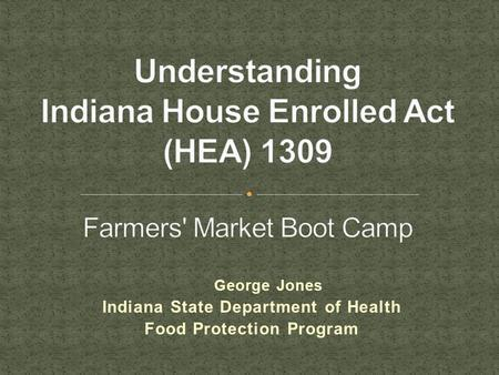 George Jones Indiana State Department of Health Food Protection Program.
