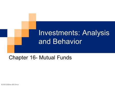 Investments: Analysis and Behavior Chapter 16- <strong>Mutual</strong> <strong>Funds</strong> ©2008 McGraw-Hill/Irwin.
