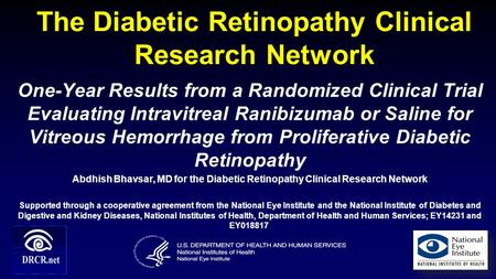 The Diabetic Retinopathy Clinical Research Network One-Year Results from a Randomized Clinical Trial Evaluating Intravitreal Ranibizumab or Saline for.