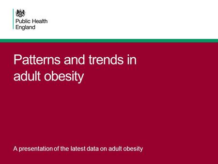 Patterns and trends in adult obesity A presentation of the latest data on adult obesity.