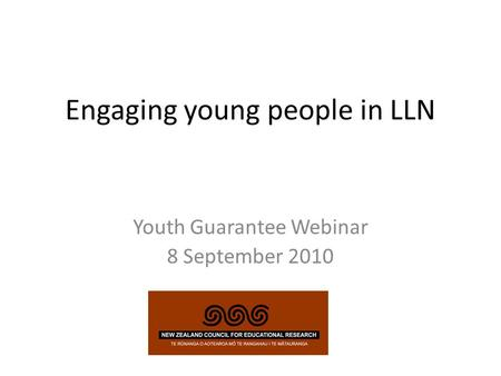 Engaging young people in LLN Youth Guarantee Webinar 8 September 2010.