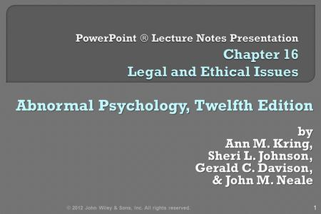 issues and ethics in abnormal psychology Mental health services: legal and ethical issues - 3 d mental illness is a legal concept, meaning severe emotional or thought disturbances that negatively affect an individual's health.