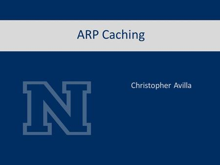 ARP Caching Christopher Avilla. What is ARP all about? Background Packet Structure Probe Announcement Inverse and Reverse Proxy Tools Poisoning MAC Flooding.