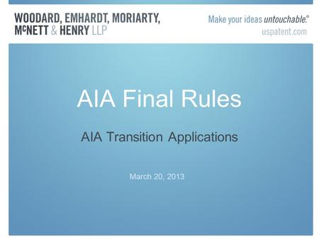 AIA Final Rules AIA Transition Applications March 20, 2013.