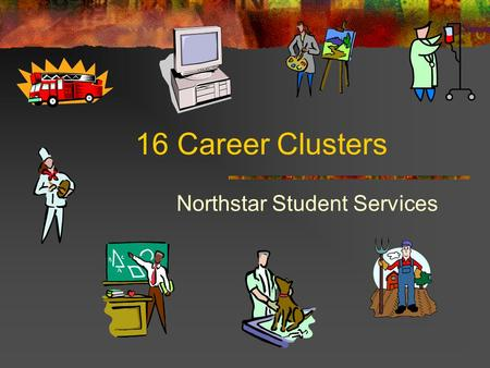 16 Career Clusters Northstar Student Services. 1. Agriculture, Food, and Natural Resources The production, processing, marketing, distribution, financing,